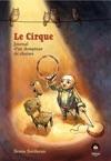 Le Cirque - Tome 1 - Journal Dun Dompteur De Chaises