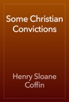 Some Christian Convictions