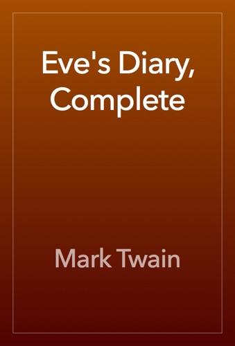 Mark Twain - Eve's Diary, Complete