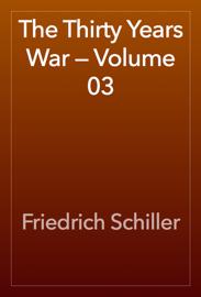 The Thirty Years War — Volume 03
