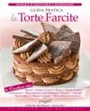 Le Torte Farcite - Guida Pratica