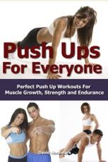 Push Ups per tutti: allenamenti pushup perfetti per la crescita muscolare, la forza e la resistenza