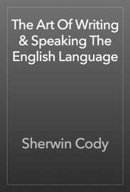 The Art Of Writing & Speaking The English Language book
