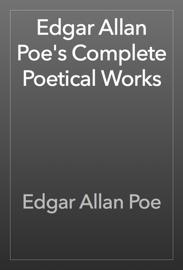 Edgar Allan Poe's Complete Poetical Works - Edgar Allan Poe book summary