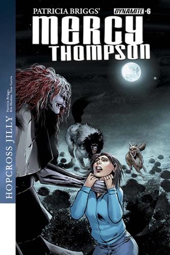 Patricia Briggs, Rik Hoskin & Tom Garcia - Patricia Briggs' Mercy Thompson: Hopcross Jilly #6