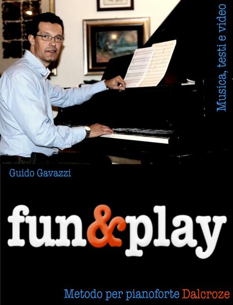 fun&play - Metodo per pianoforte Dalcroze di Guido Gavazzi