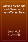 Oration On The Life And Character Of Henry Winter Davis