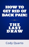 How To Get Rid Of Back Pain The Last Draw