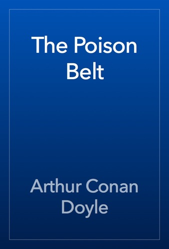 Arthur Conan Doyle - The Poison Belt