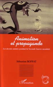 Animation et propagande by Sébastien Roffat