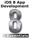 IOS 8 App Development Essentials