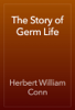 Herbert William Conn - The Story of Germ Life artwork