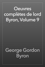 OEUVRES COMPLèTES DE LORD BYRON, VOLUME 9