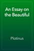 Plotinus - An Essay on the Beautiful artwork