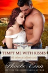 Tempt Me With Kisses The Hearts Of California Series Book 3