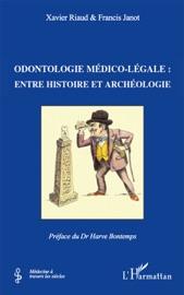 ODONTOLOGIE MéDICO-LéGALE: ENTRE HISTOIRE ET ARCHéOLOGIE