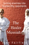 The Healer Messiah Turning Enemies Into Trustworthy Opponents