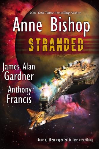 James Alan Gardner, Anne Bishop & Anthony Francis - Stranded