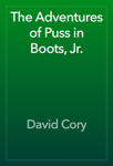 The Adventures of Puss in Boots, Jr.