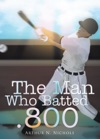 The Man Who Batted 800