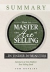 How To Master The Art Of Selling   In Under 50 Minutes