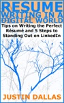 Resume Writing In A Digital World Tips On Wring The Perfect Resume And 5 Steps To Standing Out On LinkedIn