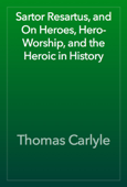 Sartor Resartus, and  On Heroes, Hero-Worship, and the Heroic in History