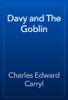 Charles Edward Carryl - Davy and The Goblin artwork