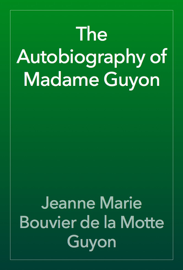 The Autobiography of Madame Guyon