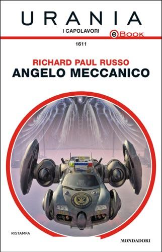 Richard Paul Russo - Angelo meccanico (Urania)