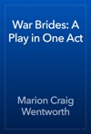 War Brides A Play In One Act