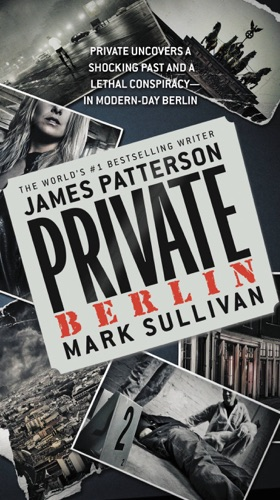 James Patterson & Mark Sullivan - Private Berlin