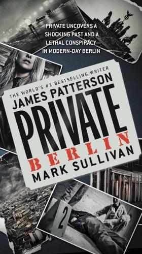 James Patterson & Mark Sullivan - Private Berlin
