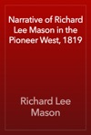 Narrative Of Richard Lee Mason In The Pioneer West 1819