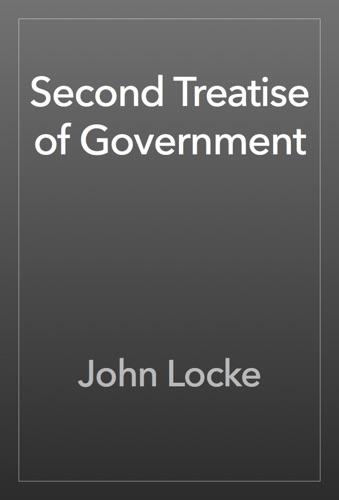 Second Treatise of Government - John Locke - John Locke