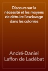 Discours Sur La Ncessit Et Les Moyens De Dtruire Lesclavage Dans Les Colonies