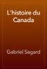 Gabriel Sagard - L'histoire du Canada artwork