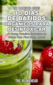 10 Dias de Batidos Orgânicos para Desintoxicar Book Cover