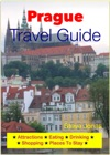 Prague Czech Republic Travel Guide - Attractions Eating Drinking Shopping  Places To Stay