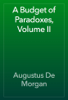 Augustus De Morgan - A Budget of Paradoxes, Volume II artwork