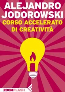 Corso accelerato di creatività Book Cover