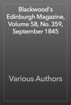 Blackwood's Edinburgh Magazine, Volume 58, No. 359, September 1845