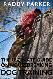 The ultimate guide on housebreaking: Dog training