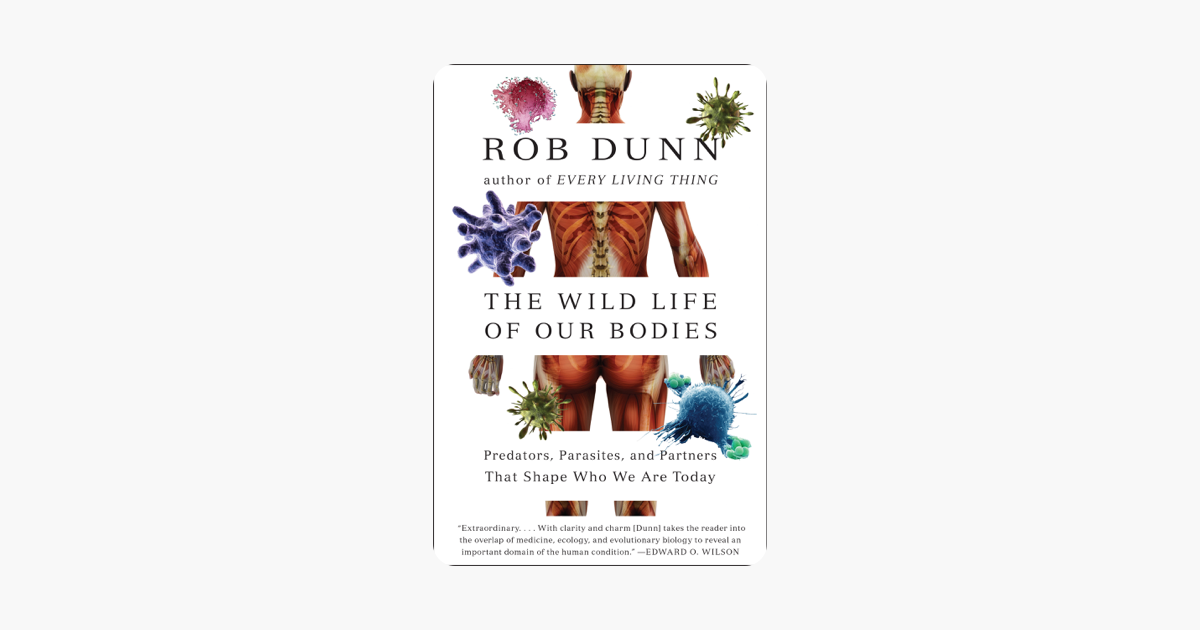 The Wild Life of Our Bodies - Dr. Rob Dunn