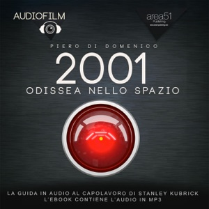 2001 Odissea nello spazio. Audiofilm da Piero Di Domenico