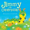 Jimmy The Caterpillar