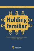 Holding Familiar: visão jurídica do planejamento societário, sucessório e tributário Book Cover