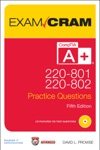 CompTIA A 220-801 And 220-802 Authorized Practice Questions Exam Cram 5e