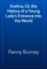 Fanny Burney - Evelina, Or, the History of a Young Lady's Entrance into the World  artwork