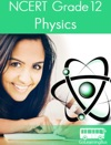NCERT Grade 12 Physics